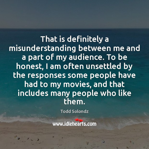 That is definitely a misunderstanding between me and a part of my Misunderstanding Quotes Image