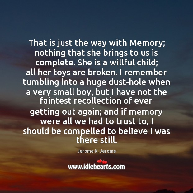 That is just the way with Memory; nothing that she brings to Image