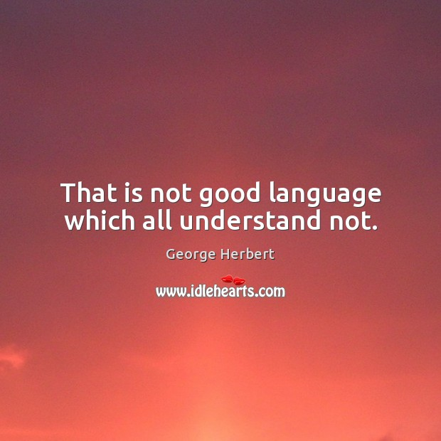Image, That is not good language which all understand not.