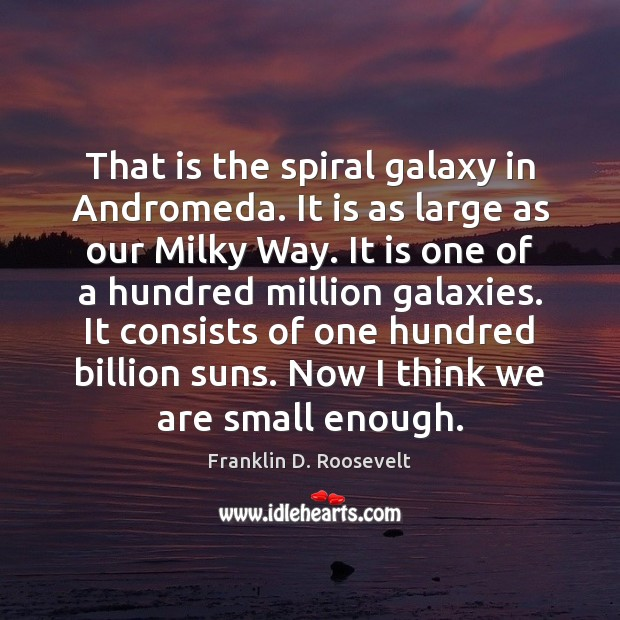 Image, That is the spiral galaxy in Andromeda. It is as large as