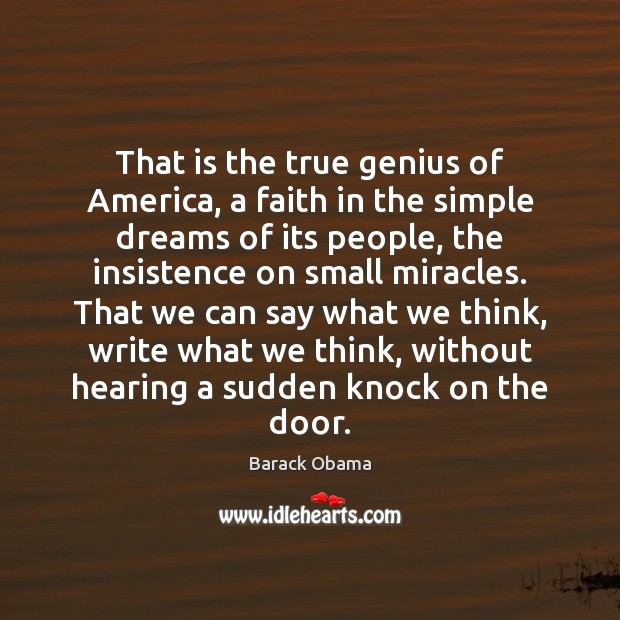 That is the true genius of America, a faith in the simple Image