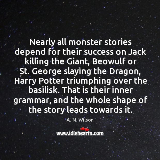 Image, That is their inner grammar, and the whole shape of the story leads towards it.