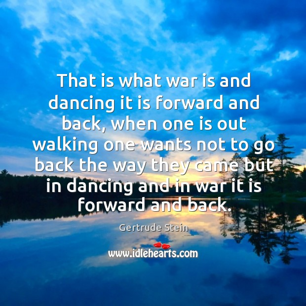That is what war is and dancing it is forward and back Image