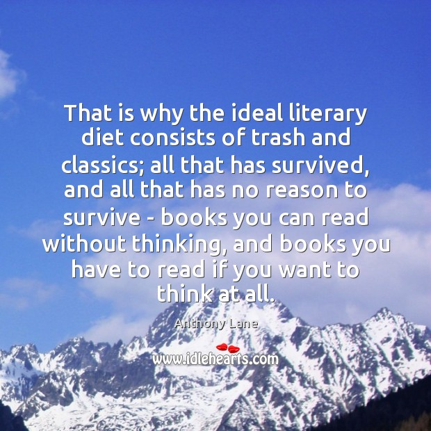 That is why the ideal literary diet consists of trash and classics; Image