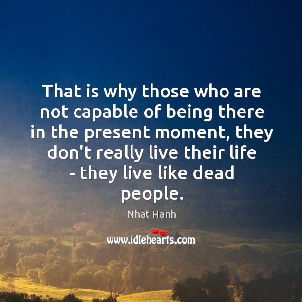 That is why those who are not capable of being there in Image