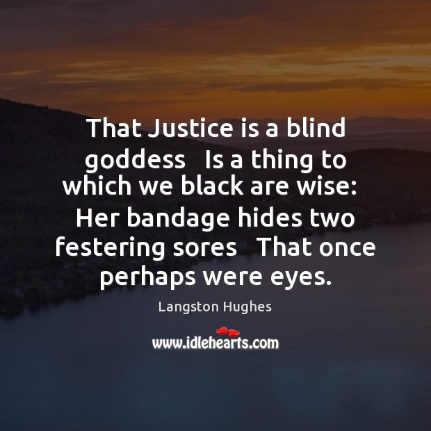 That Justice is a blind Goddess   Is a thing to which we Justice Quotes Image
