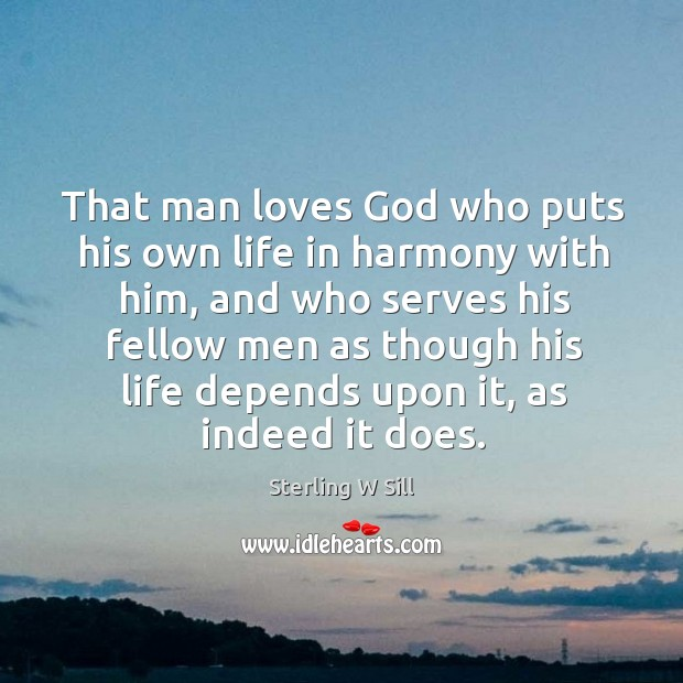 Image, That man loves God who puts his own life in harmony with