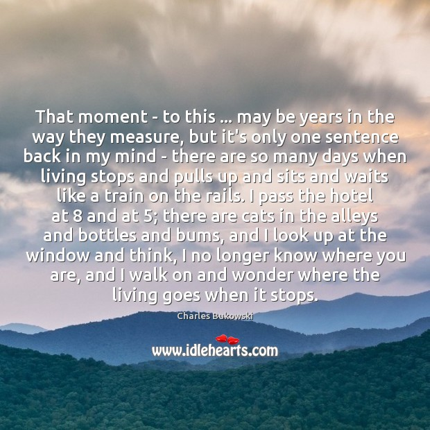 Image, That moment – to this … may be years in the way they