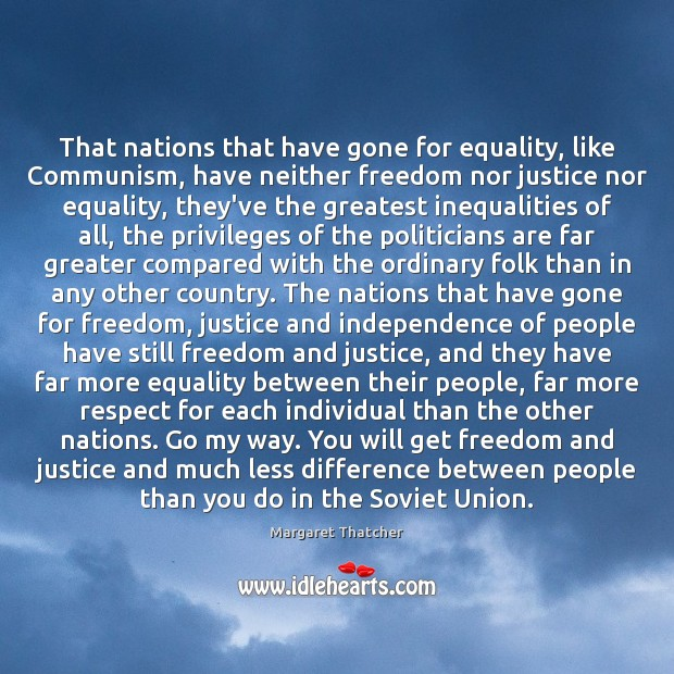 That nations that have gone for equality, like Communism, have neither freedom Image
