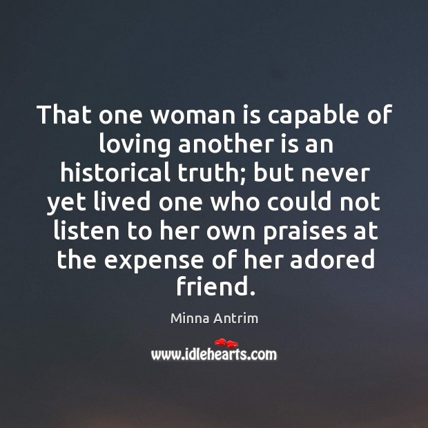 That one woman is capable of loving another is an historical truth; Image