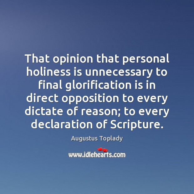 Image, That opinion that personal holiness is unnecessary to final glorification is in