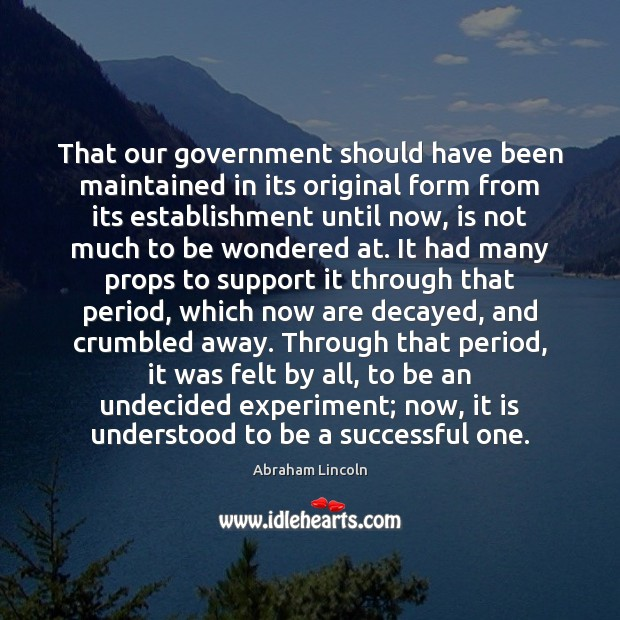 That our government should have been maintained in its original form from Image