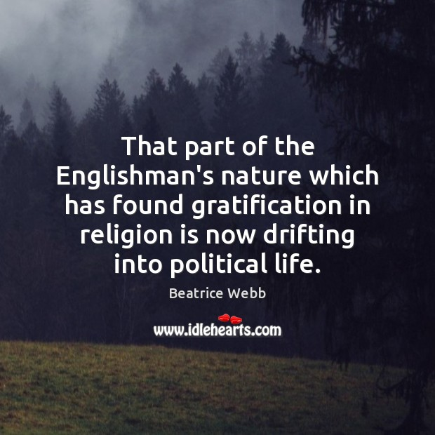 That part of the Englishman's nature which has found gratification in religion Religion Quotes Image