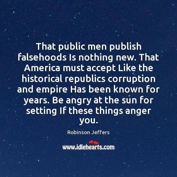 That public men publish falsehoods Is nothing new. That America must accept Image