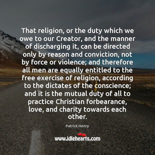 Image, That religion, or the duty which we owe to our Creator, and