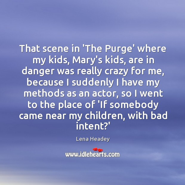 That scene in 'The Purge' where my kids, Mary's kids, are in Image