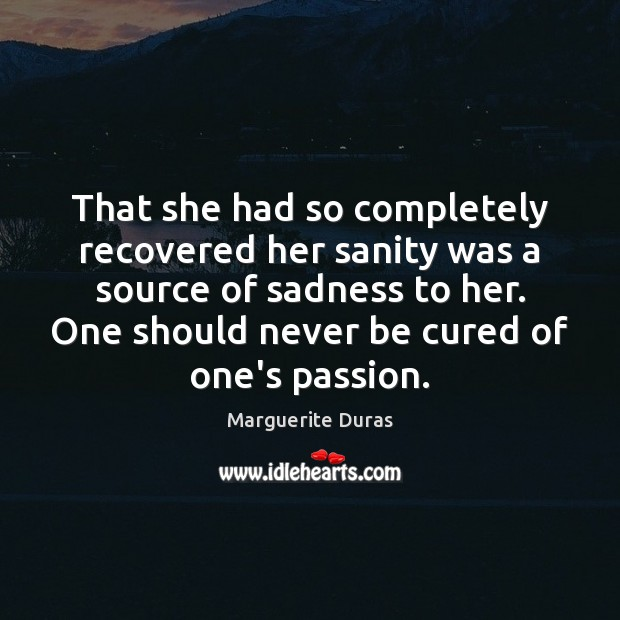 That she had so completely recovered her sanity was a source of Image
