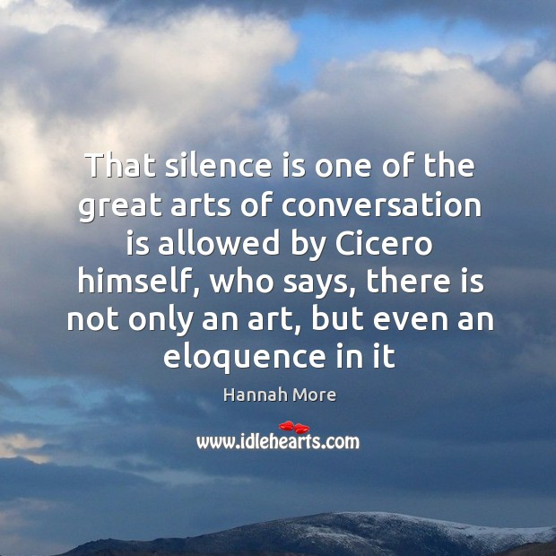 Image, That silence is one of the great arts of conversation is allowed
