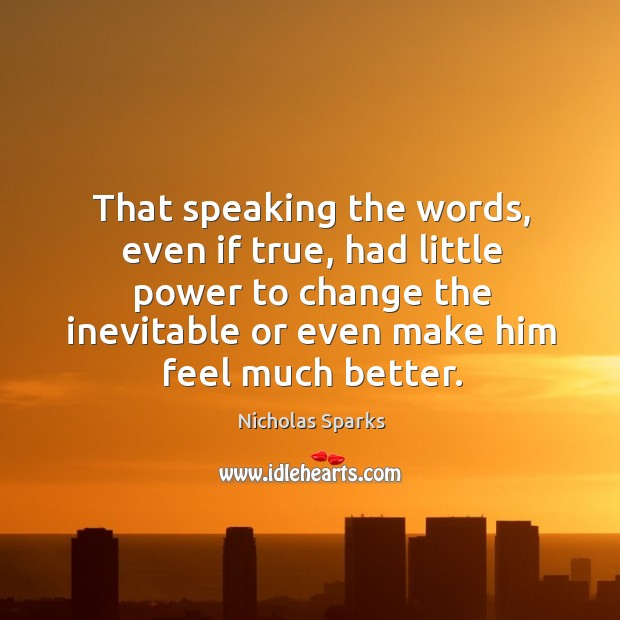 That speaking the words, even if true, had little power to change Image