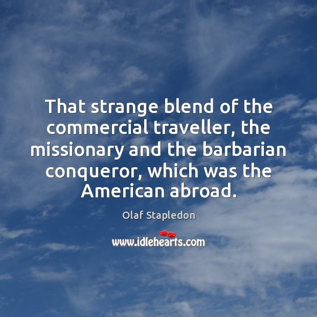 That strange blend of the commercial traveller, the missionary and the barbarian Image