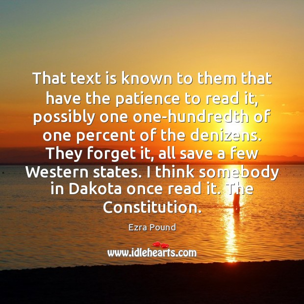 That text is known to them that have the patience to read Ezra Pound Picture Quote