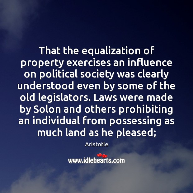 Image, That the equalization of property exercises an influence on political society was