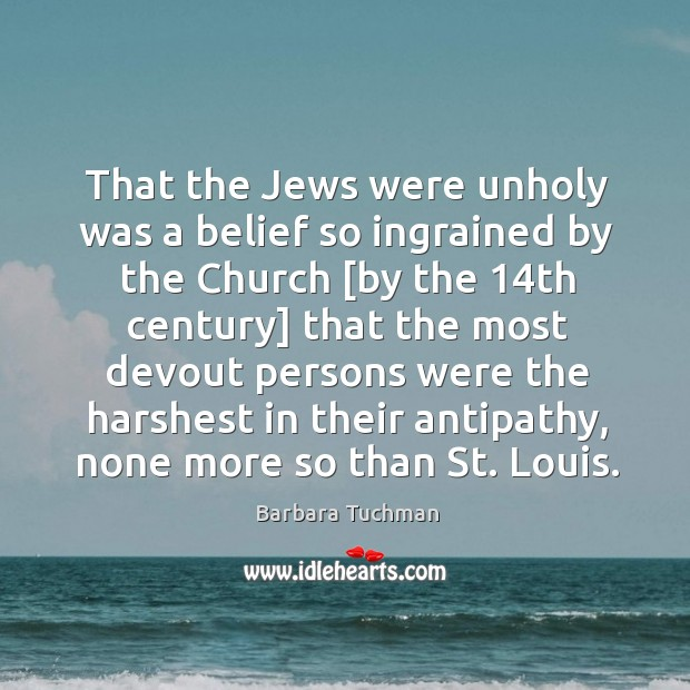 That the Jews were unholy was a belief so ingrained by the Image