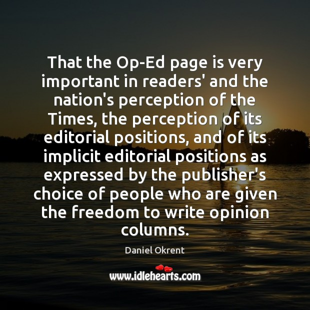 That the Op-Ed page is very important in readers' and the nation's Image
