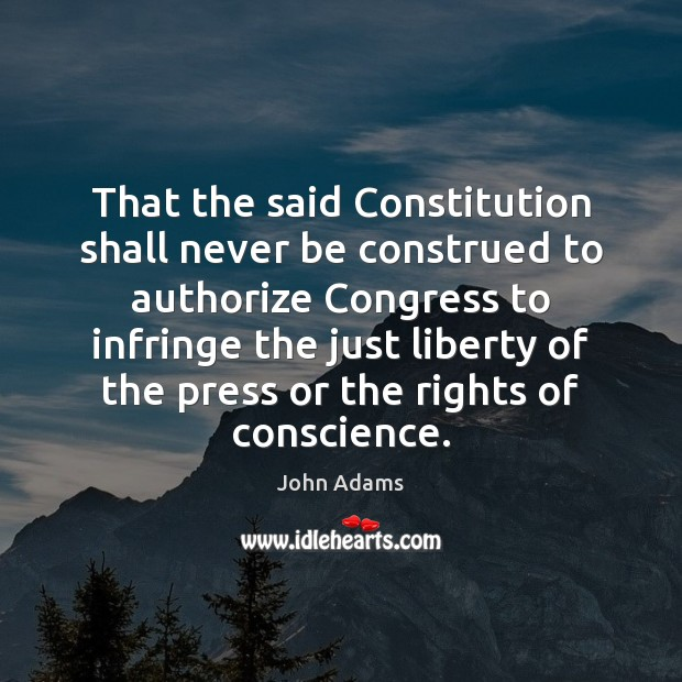 Image, That the said Constitution shall never be construed to authorize Congress to