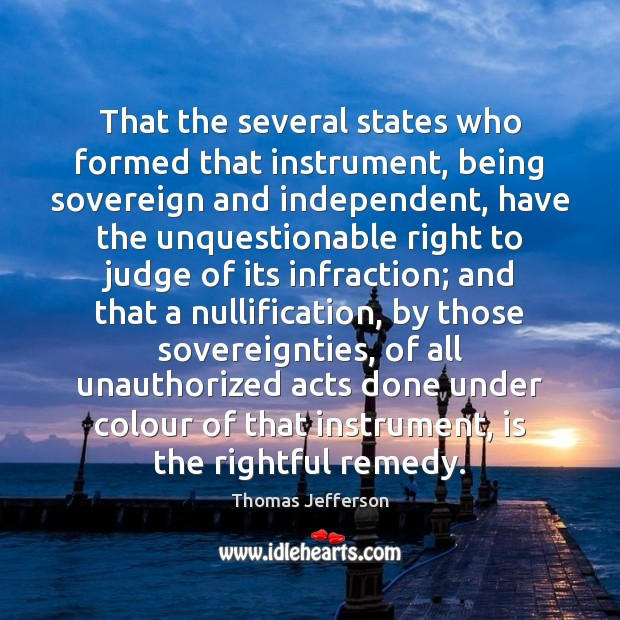 That the several states who formed that instrument, being sovereign and independent, Image