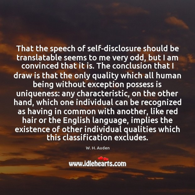 That the speech of self-disclosure should be translatable seems to me very Image