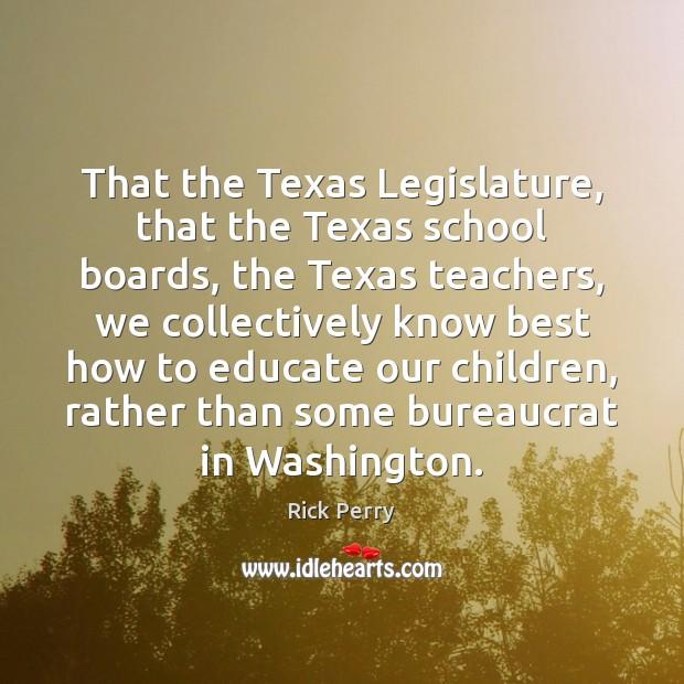 Image, That the Texas Legislature, that the Texas school boards, the Texas teachers,