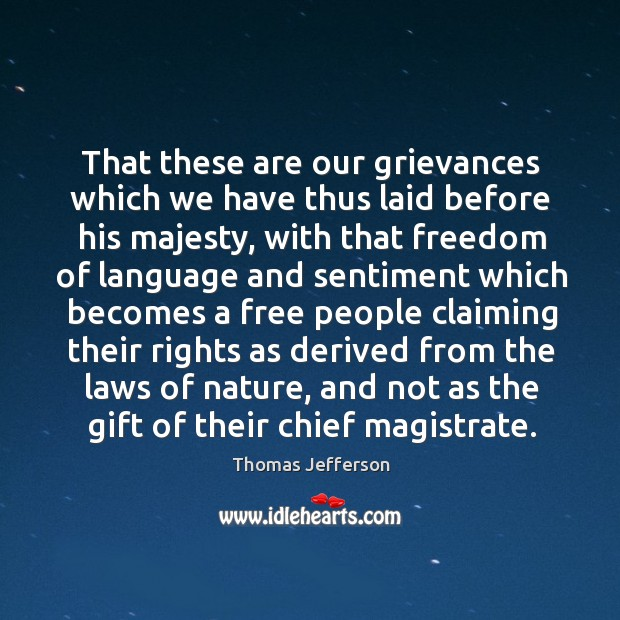 That these are our grievances which we have thus laid before his Image