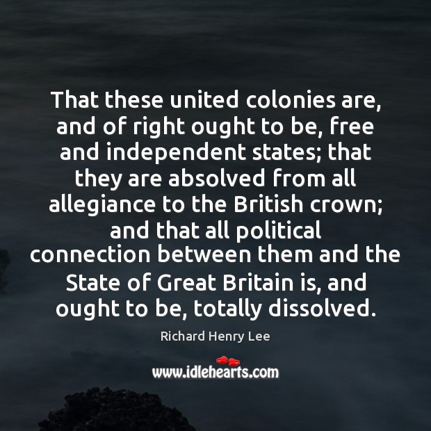 Image, That these united colonies are, and of right ought to be, free