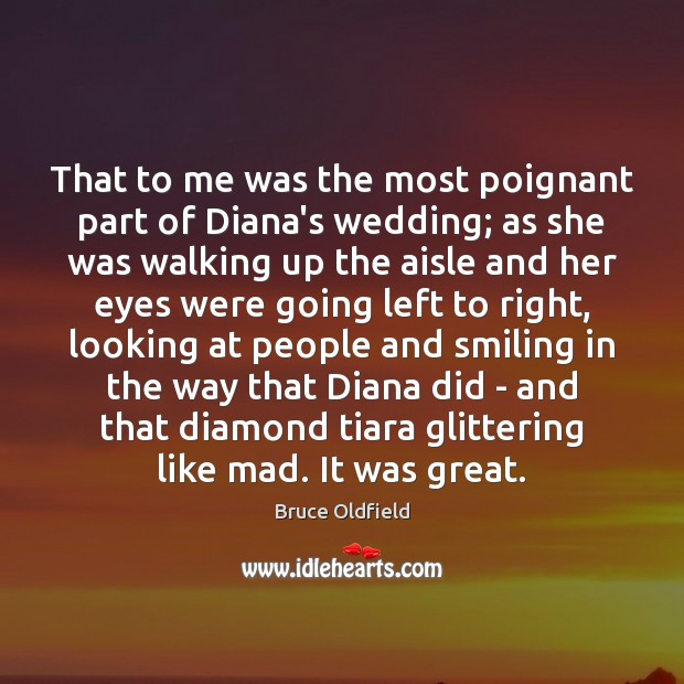 That to me was the most poignant part of Diana's wedding; as Image