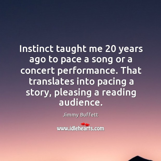 That translates into pacing a story, pleasing a reading audience. Image