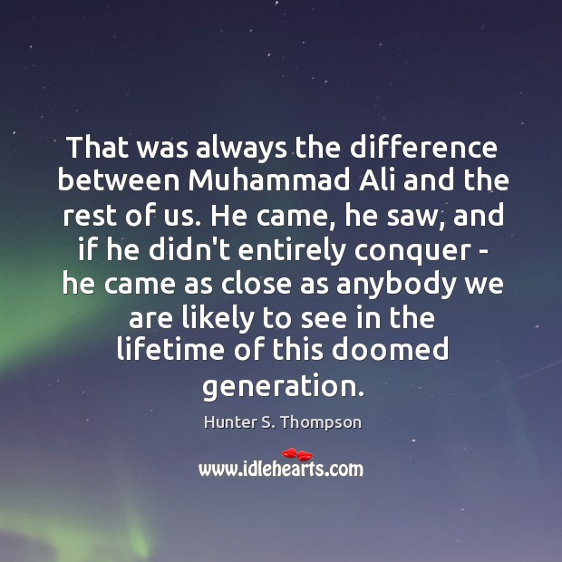 Image, That was always the difference between Muhammad Ali and the rest of