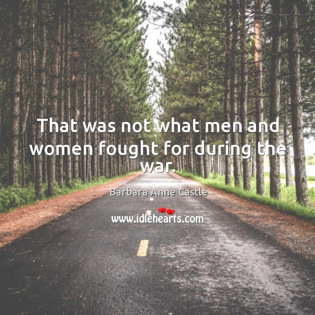 Image, That was not what men and women fought for during the war.