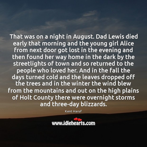 That was on a night in August. Dad Lewis died early that Winter Quotes Image