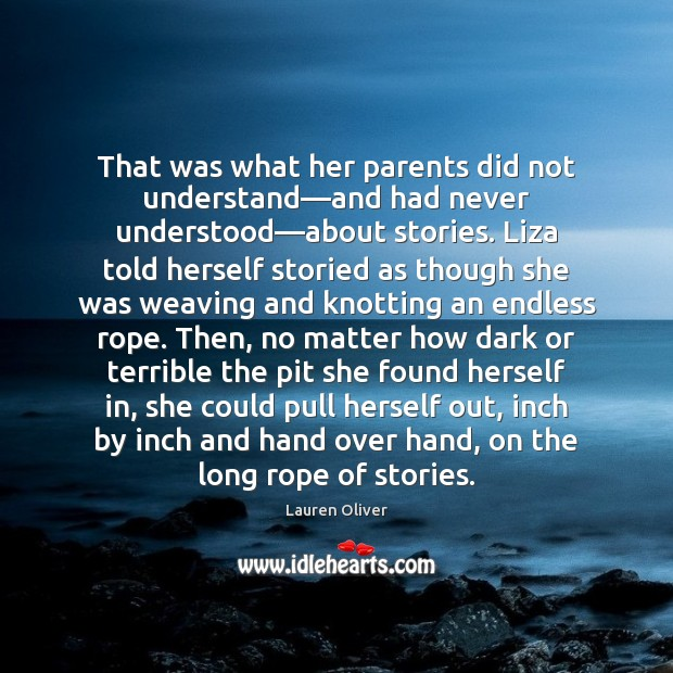 That was what her parents did not understand—and had never understood— Lauren Oliver Picture Quote