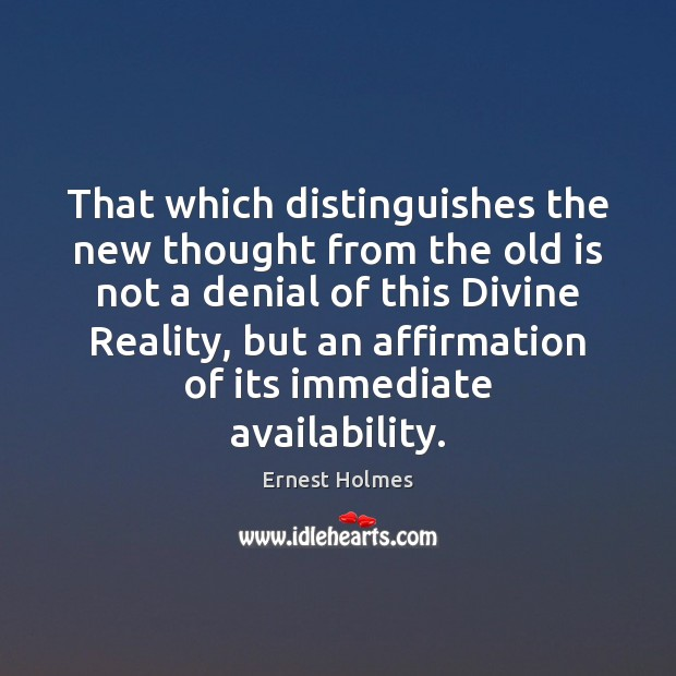 Image, That which distinguishes the new thought from the old is not a