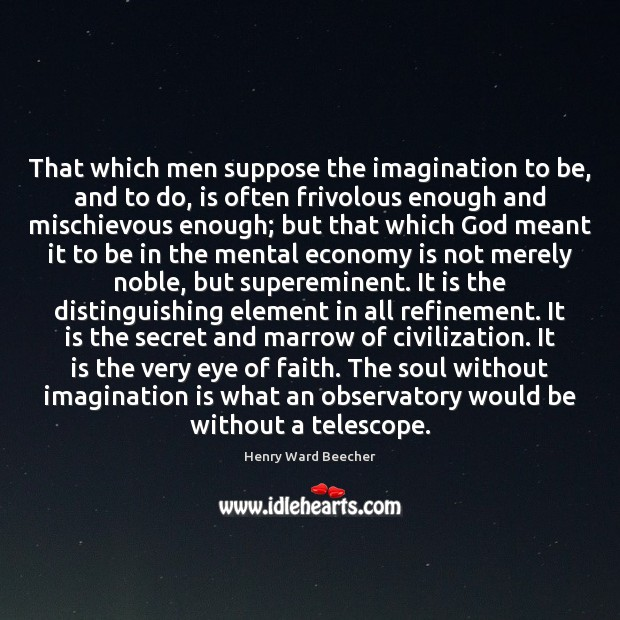 Image about That which men suppose the imagination to be, and to do, is