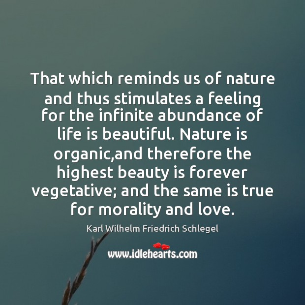 That which reminds us of nature and thus stimulates a feeling for Life is Beautiful Quotes Image