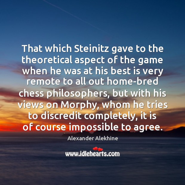 Image, That which Steinitz gave to the theoretical aspect of the game when