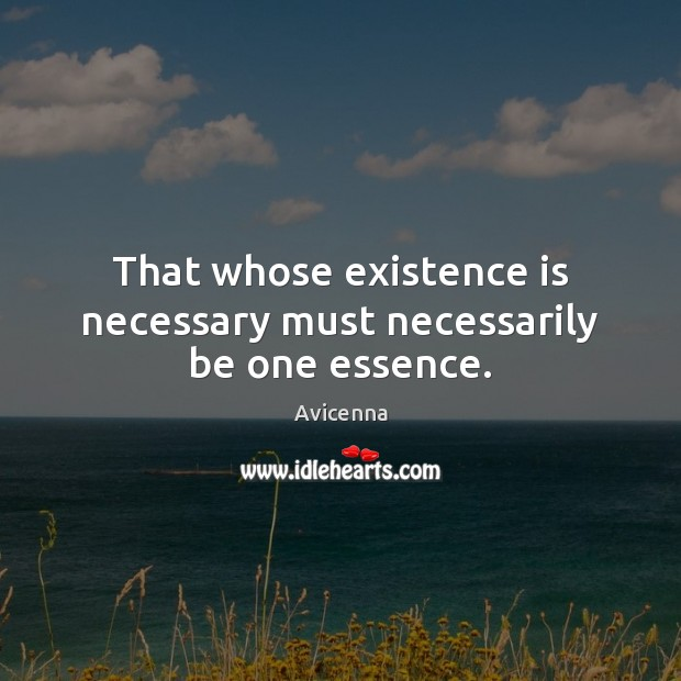 Image, That whose existence is necessary must necessarily be one essence.