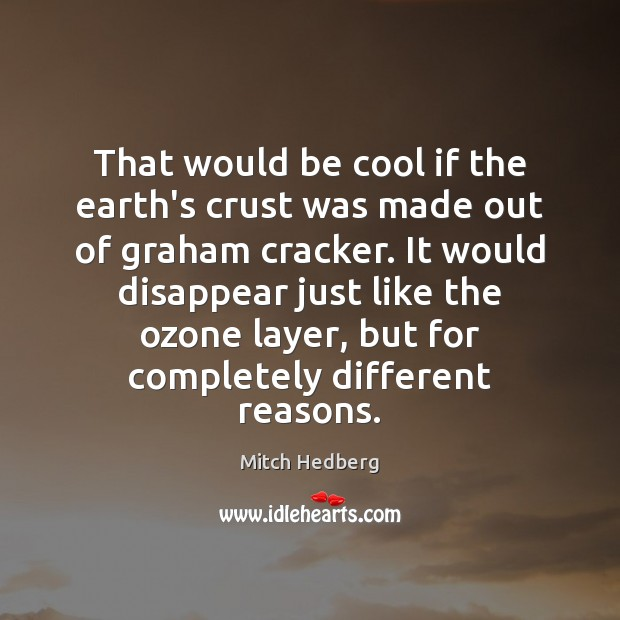 That would be cool if the earth's crust was made out of Image