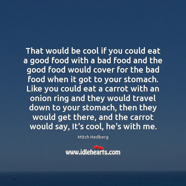 That would be cool if you could eat a good food with Image