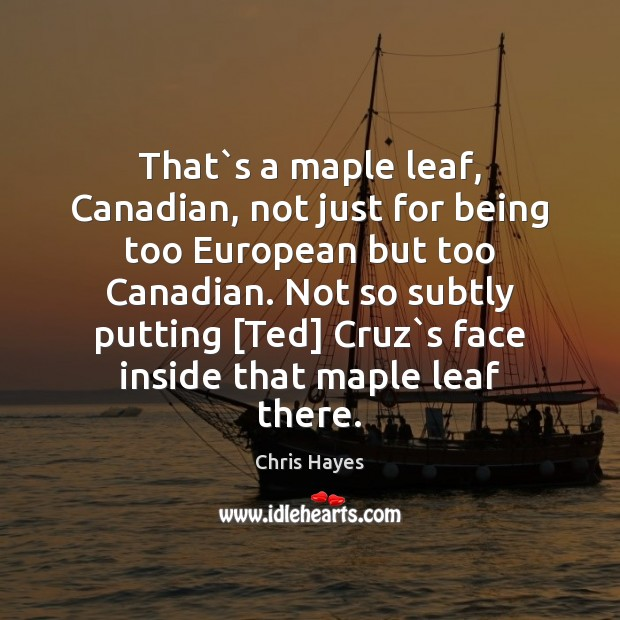 That`s a maple leaf, Canadian, not just for being too European Image