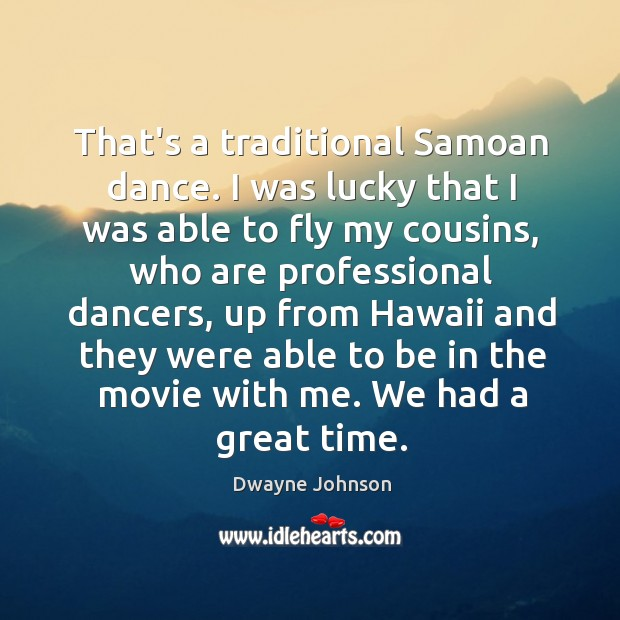 That's a traditional Samoan dance. I was lucky that I was able Image
