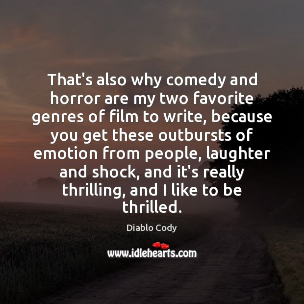 Image, That's also why comedy and horror are my two favorite genres of
